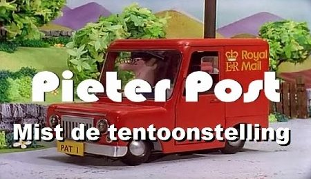 Pieter Post – Pieter Mist De Tentoonstelling