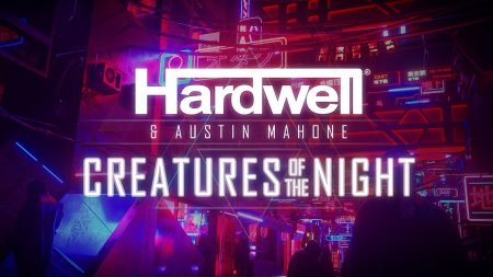 Hardwell & Austin Mahone – Creatures Of The Night