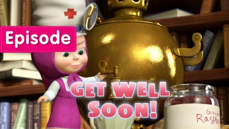 Masha en de Beer – Get Well Soon!