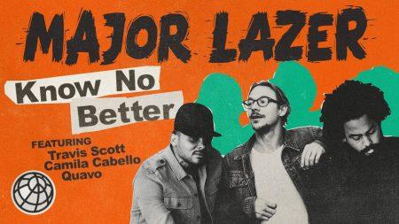 Major Lazer featuring Travis Scott & Camila Cabello & Quavo – Know No Better