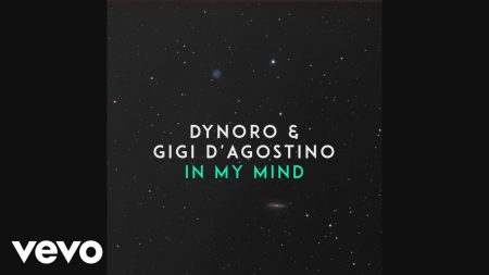 Dynoro, Gigi D'Agostino – In My Mind
