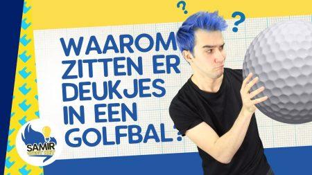 Samir Weet Het – Waarom Zitten Er Deukjes In Een Golfbal?