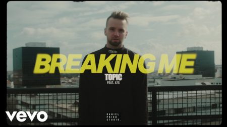 Topic ft. A7S – Breaking Me