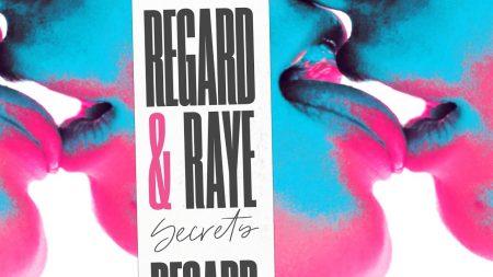 Regard & Raye – Secrets