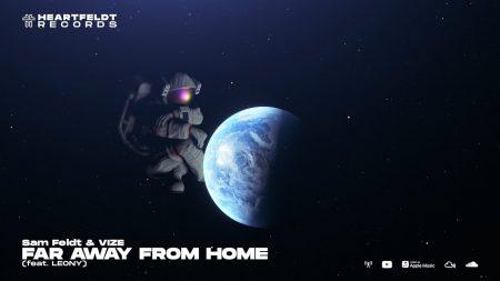 Sam Feldt & Vize feat. Leony – Far Away From Home