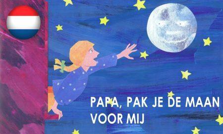 Verhaaltjes Voor Het Slapen Gaan – Papa, Pak Je De Maan Voor Mij